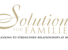 Solutions For Families: 24 Lessons to Strengthen Relationships at Home